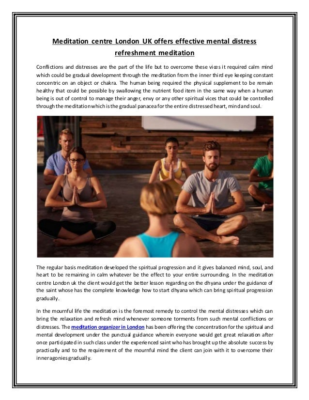 Meditation centre London UK offers effective mental distress refreshment meditation Conflictions and distresses are the pa...