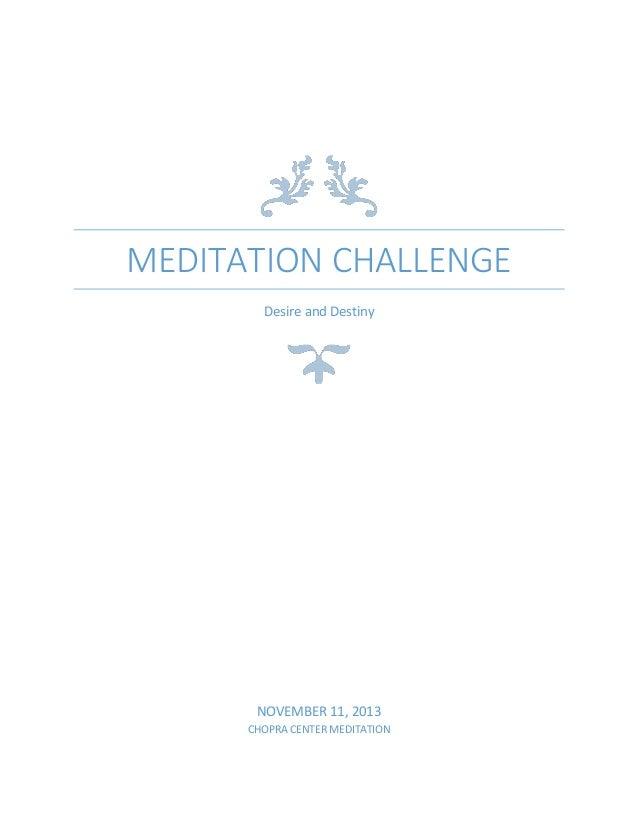 MEDITATION CHALLENGE Desire and Destiny  NOVEMBER 11, 2013 CHOPRA CENTER MEDITATION