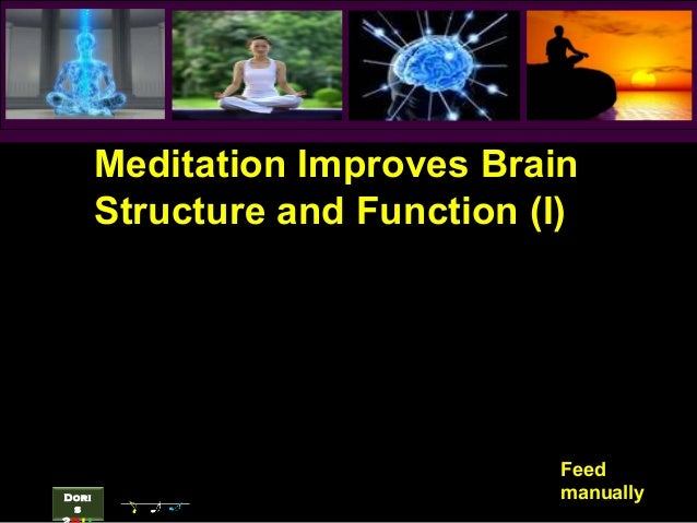 Meditation Improves Brain Structure and Function (I)  Dori s  Feed manually