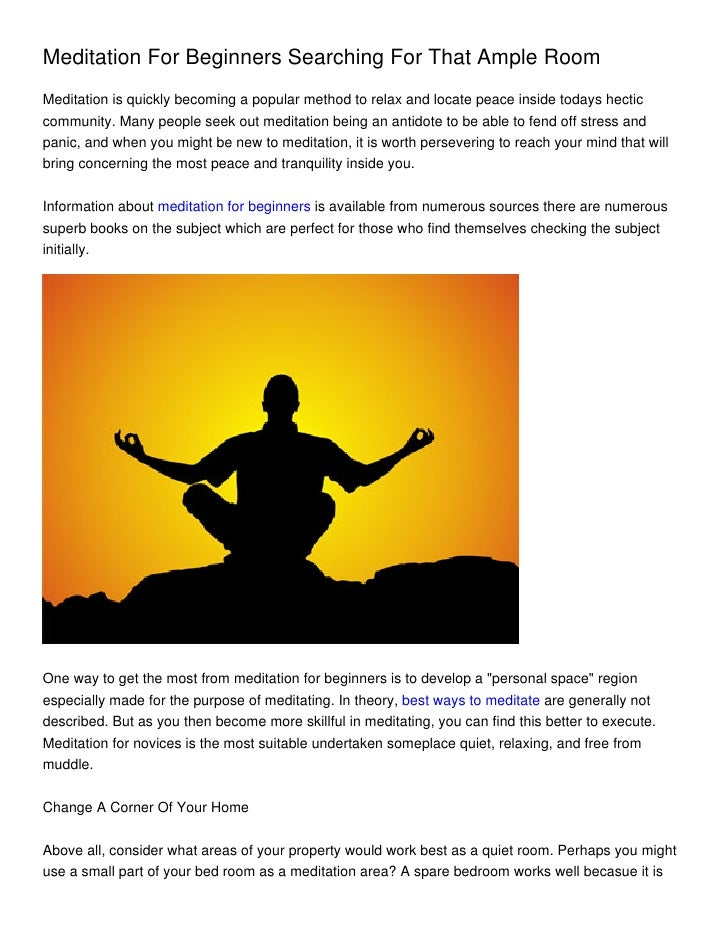Meditation For Beginners Searching For That Ample RoomMeditation is quickly becoming a popular method to relax and locate ...