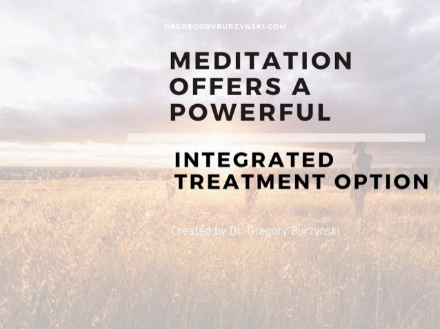 "Dr. Gregory Burzynski Presents: ""Meditation Offers a Powerful Integrated Treatment Option"""