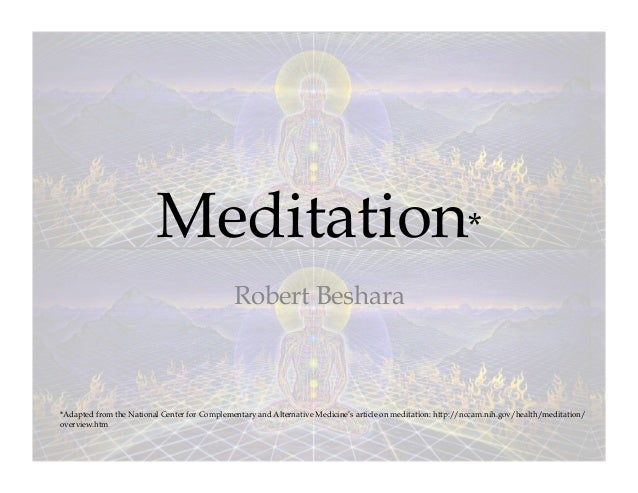 Meditation*                                              Robert Beshara*Adapted from the National Center for Complementary...