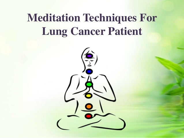 meditation techniques for lung cancer patient 1 638 jpg cb 1474517157
