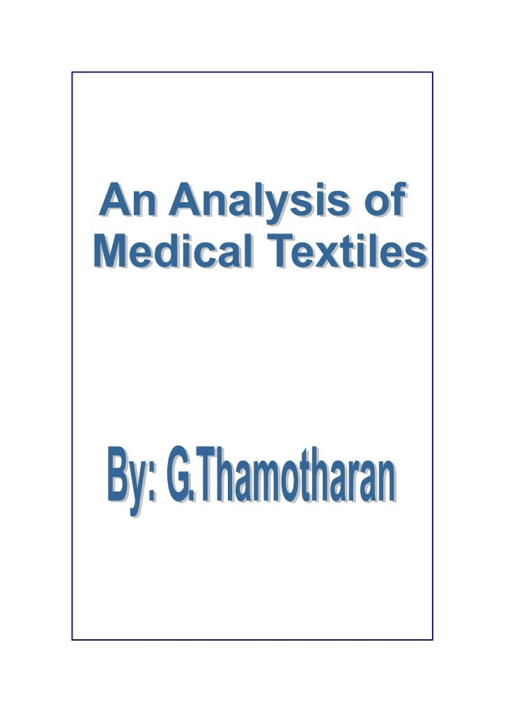 An analysis of medical textiles                                             By: G.ThamotharanThe scope of meditech embrace...
