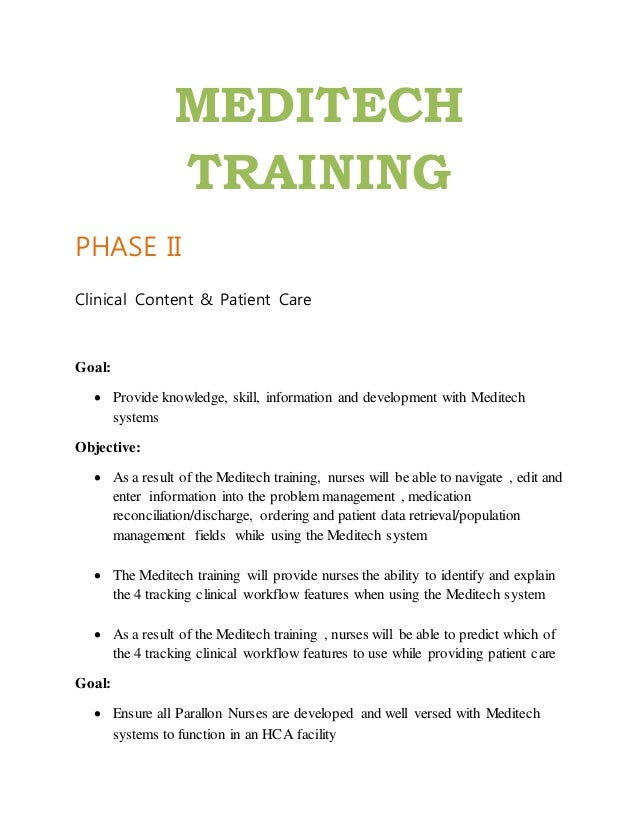 MEDITECH TRAINING PHASE II Clinical Content & Patient Care Goal:  Provide knowledge, skill, information and development w...