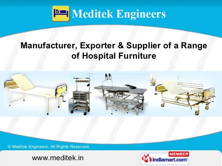 Manufacturer, Exporter & Supplier of a Range of Hospital Furniture