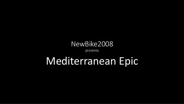 NewBike2008 presenta Mediterranean Epic