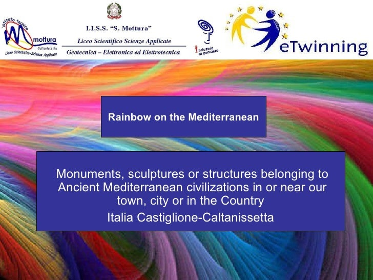 Rainbow on the Mediterranean Monuments, sculptures or structures belonging to Ancient Mediterranean civilizations in or ne...