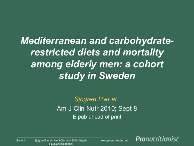 www.pronutritionist.net Mediterranean and carbohydrate- restricted diets and mortality among elderly men: a cohort study i...
