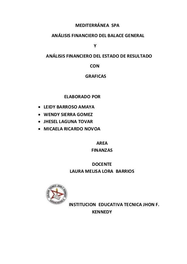 MEDITERRÁNEA SPA ANÁLISIS FINANCIERO DEL BALACE GENERAL Y ANÁLISIS FINANCIERO DEL ESTADO DE RESULTADO CON GRAFICAS ELABORA...