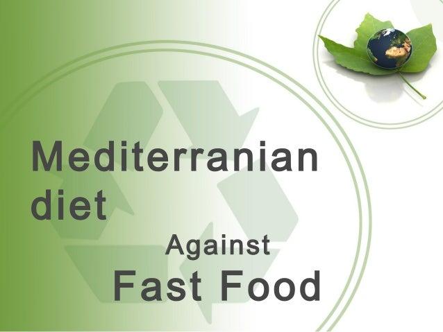 Mediterraniandiet      Against   Fast Food