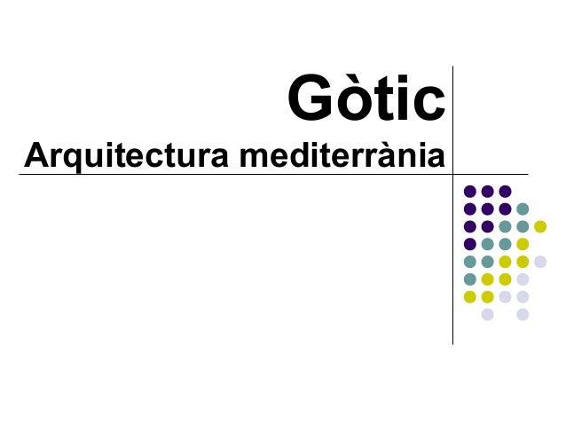Gòtic Arquitectura mediterrània