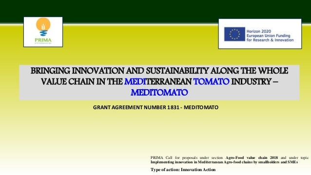 BRINGING INNOVATION AND SUSTAINABILITY ALONG THE WHOLE VALUE CHAIN IN THE MEDITERRANEAN TOMATO INDUSTRY – MEDITOMATO Type ...