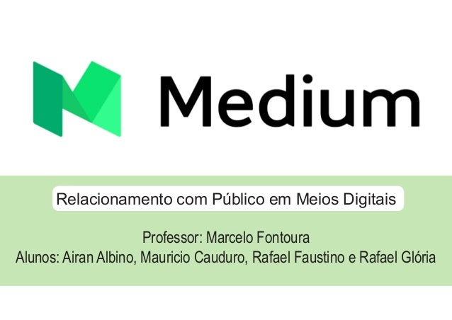 Relacionamento com Público em Meios Digitais Professor: Marcelo Fontoura Alunos: Airan Albino, Mauricio Cauduro, Rafael Fa...