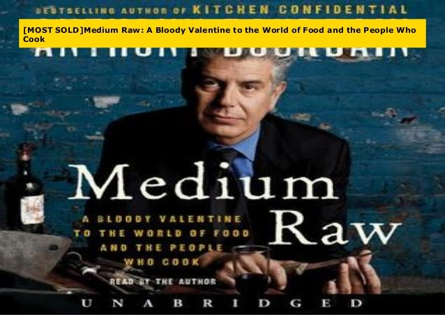 [MOST SOLD]Medium Raw: A Bloody Valentine to the World of Food and the People Who Cook