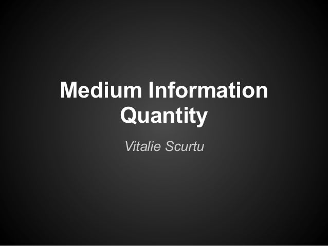 Medium Information Quantity Vitalie Scurtu