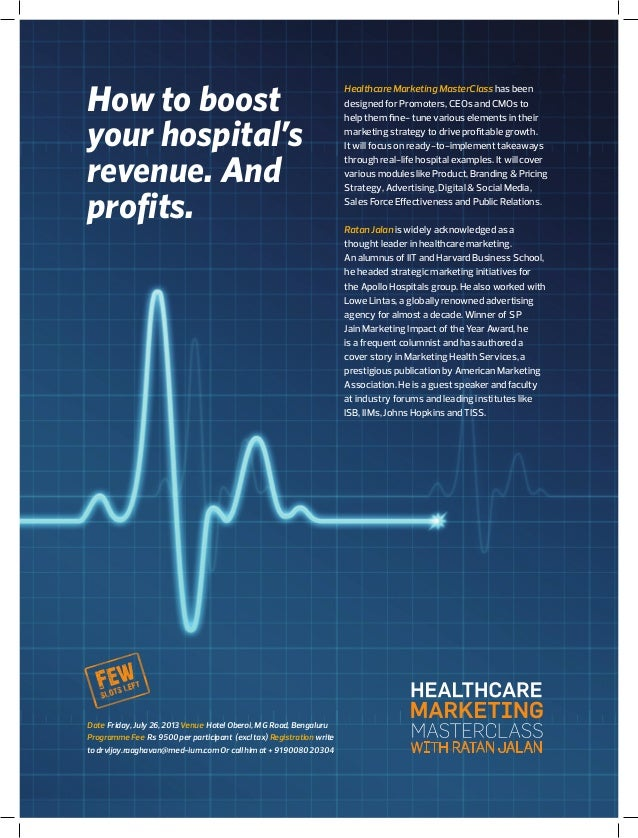 How to boost your hospital's revenue. And profits. Healthcare Marketing MasterClass has been designed for Promoters, CEOs ...
