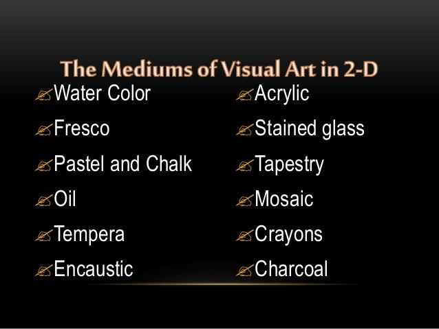 Mediums and techniques of visual arts