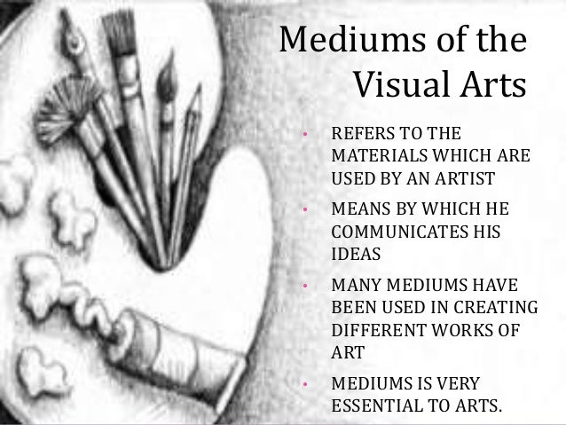 ARTS - Mediums of the Visual Arts: Painting, Sculpture and