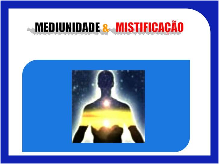 Mediunidade & Misticismo