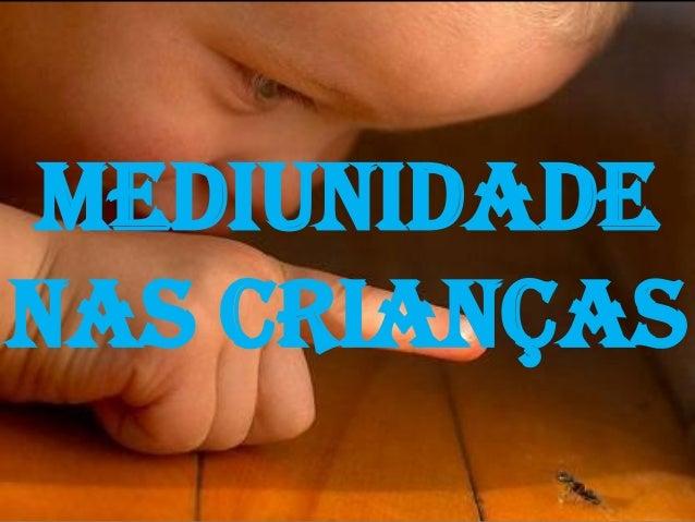 mediunidadenas crianças           1