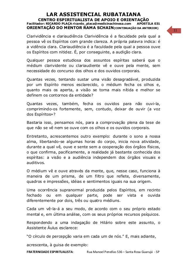 11 LAR ASSISTENCIAL RUBATAIANA CENTRO ESPIRITUALISTA DE APOIO E ORIENTAÇÃO Facilitador: RICARDO PLAÇA ricardo_placa@medici...
