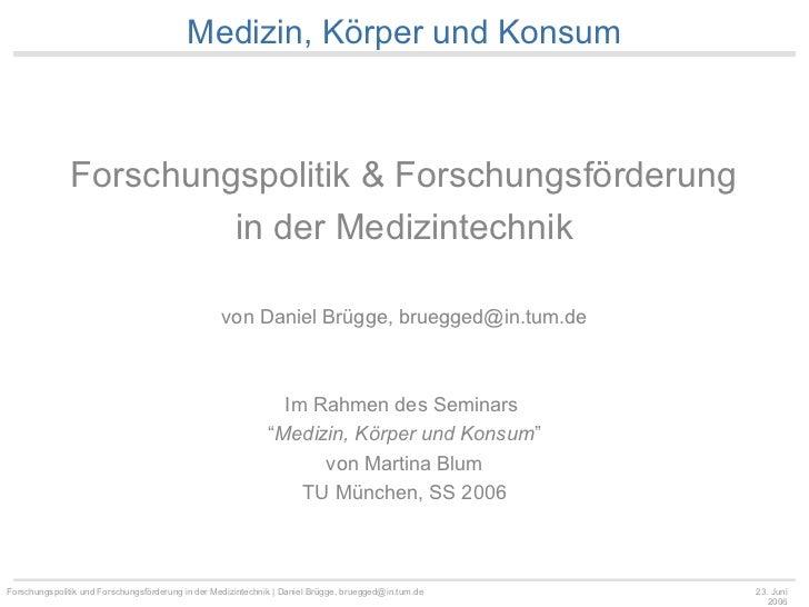 Medizin, Körper und Konsum               Forschungspolitik & Forschungsförderung                        in der Medizintech...