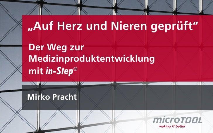 """""""Auf Herz und Nieren geprüft""""Der Weg zurMedizinproduktentwicklungmit in-Step®Mirko Pracht"""