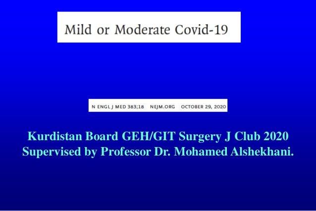 Kurdistan Board GEH/GIT Surgery J Club 2020 Supervised by Professor Dr. Mohamed Alshekhani.