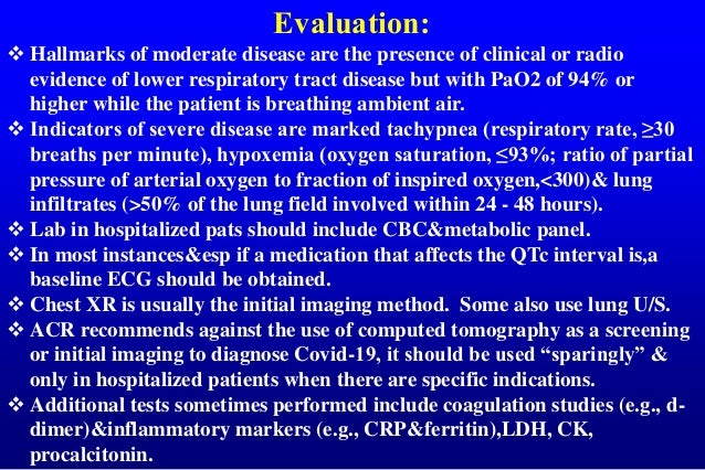 Evaluation:  Hallmarks of moderate disease are the presence of clinical or radio evidence of lower respiratory tract dise...