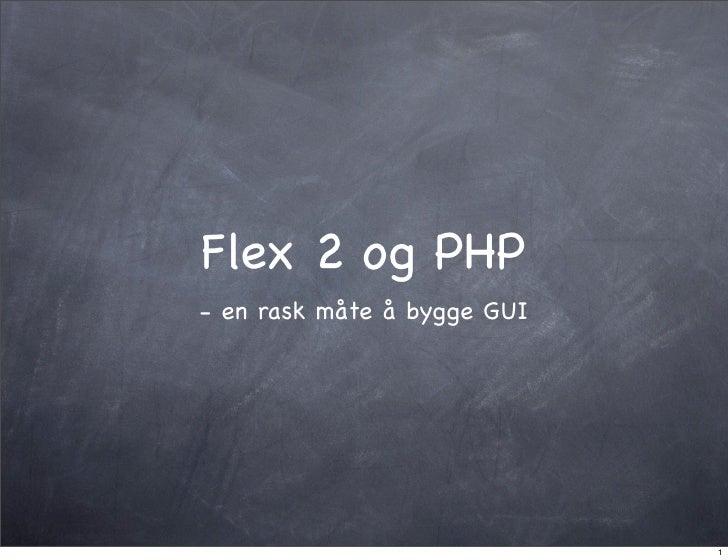 Flex 2 og PHP - en rask måte å bygge GUI                                  1