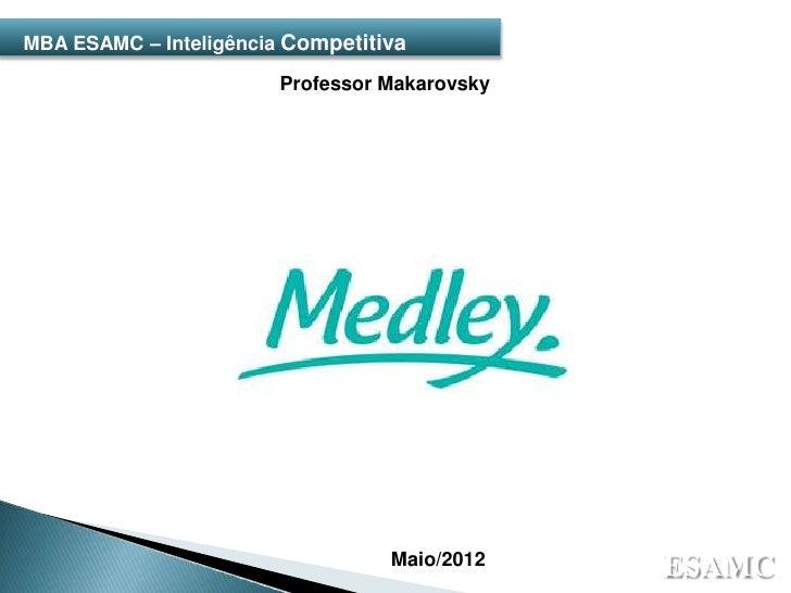 MBA ESAMC – Inteligência Competitiva                        Professor Makarovsky                                  Maio/201...