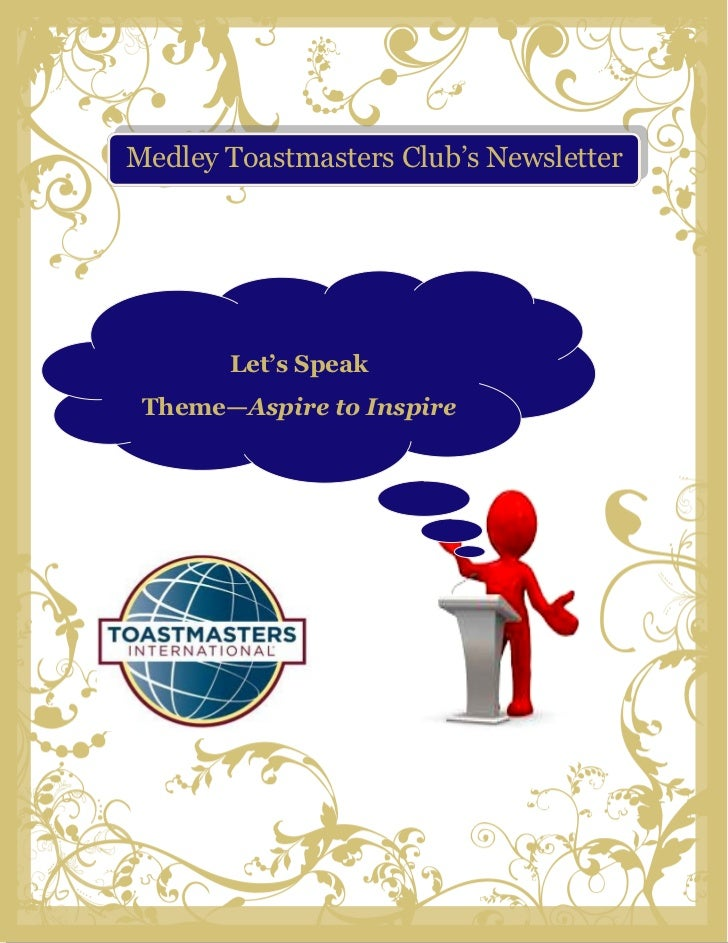 Medley Toastmasters Club's Newsletter       Let's Speak Theme—Aspire to Inspire