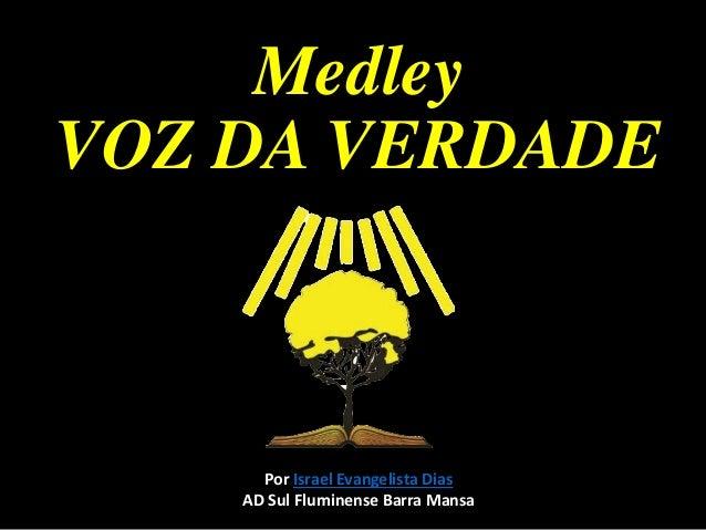 Medley VOZ DA VERDADE Por Israel Evangelista Dias AD Sul Fluminense Barra Mansa