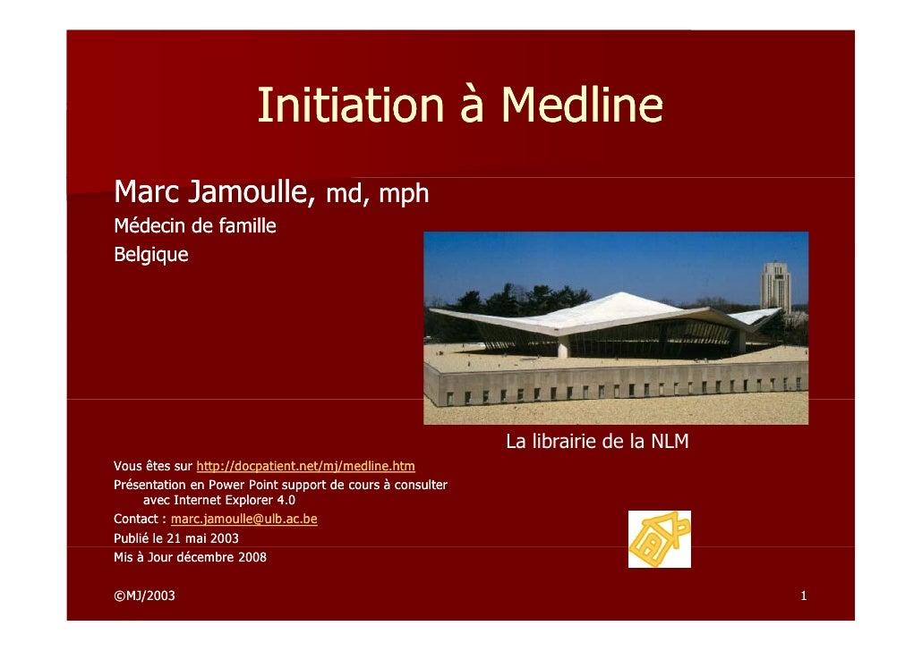 Initiation à Medline Marc Jamoulle, md, mph      Jamoulle, Médecin de famille Belgique                                    ...