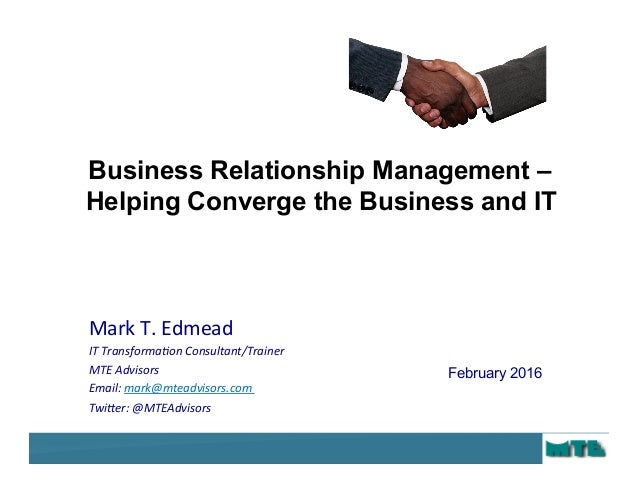 © 2016 MTE Advisors. All Rights Reserved 1 Mark	T.	Edmead	 IT	Transforma+on	Consultant/Trainer	 MTE	Advisors	 Email:	mark@...