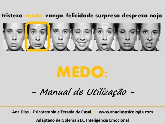 tristeza medo zanga felicidade surpresa desprezo nojoMEDO:- Manual de Utilização -Ana Dias – Psicoterapia e Terapia de Cas...
