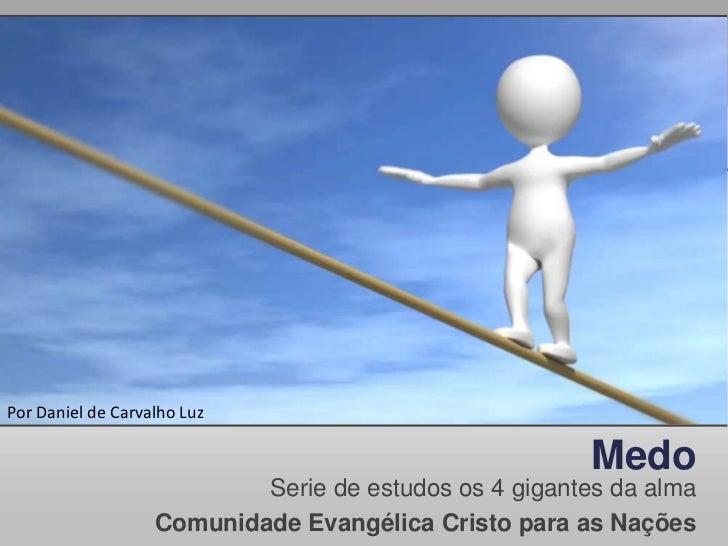 Por Daniel de Carvalho Luz                                                        Medo                           Serie de ...