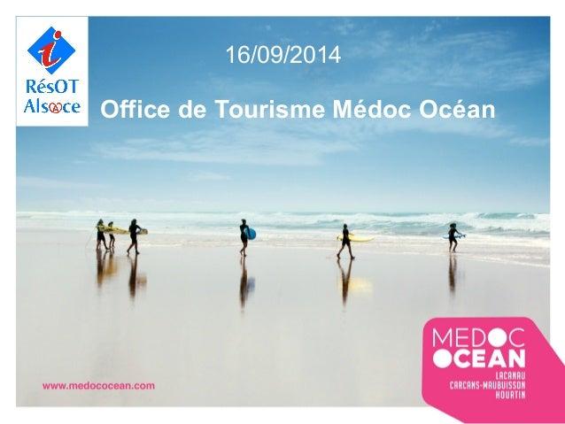 16/09/2014  Office de Tourisme Médoc Océan