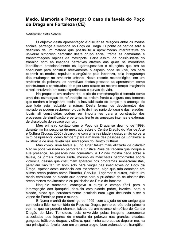 Medo, Memória e Pertença: O caso da favela do Poçoda Draga em Fortaleza (CE)Vancarder Brito Sousa        O objetivo desta ...