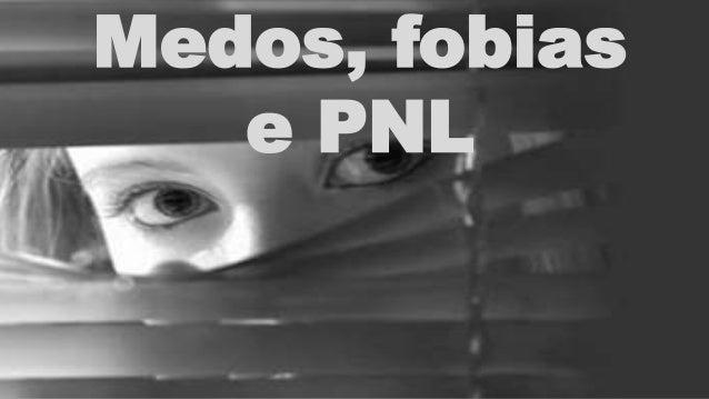 Medos, fobias e PNL