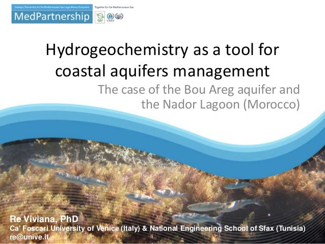 Hydrogeochemistry as a tool for coastal aquifers management The case of the Bou Areg aquifer and the Nador Lagoon (Morocco...