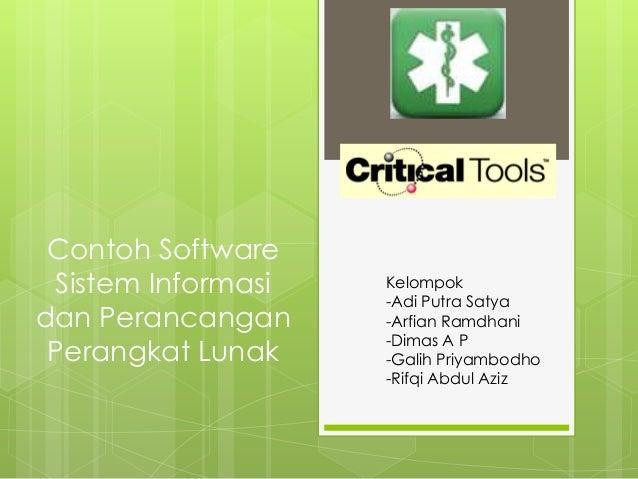 Contoh Software Sistem Informasi   Kelompok                    -Adi Putra Satyadan Perancangan     -Arfian Ramdhani       ...