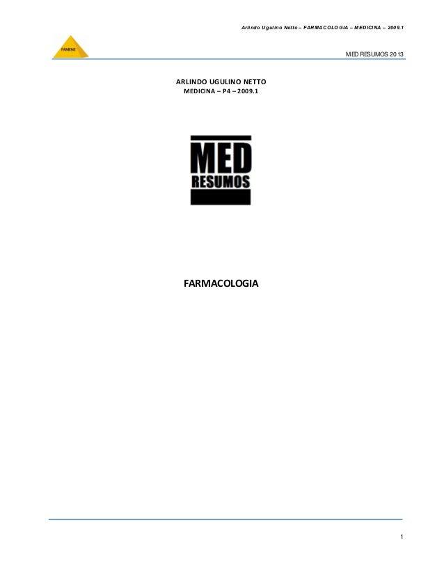 Arlindo Ugulino Netto – FARMACOLOGIA – MEDICINA – 2009.1  MED RESUMOS 2013  1  ARLINDO UGULINO NETTO   MEDICINA – P4 – 200...