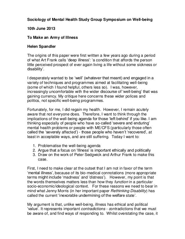 Sociology of Mental Health Study Group Symposium on Well-being 10th June 2013 To Make an Army of Illness Helen Spandler Th...