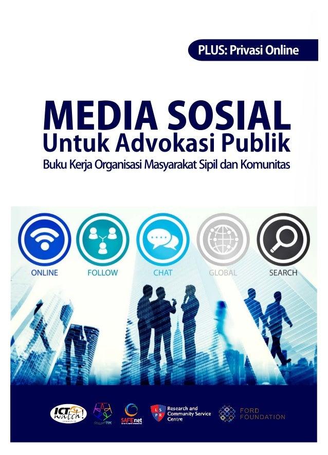 Kata Pengantar Melakukan advokasi kebijakan publik ataupun mendorong inisiasi gerakan sosial, sebagaimana kerap menjadi ke...