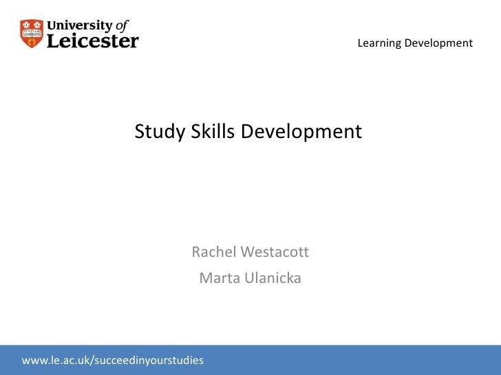 Study Skills Development<br />Rachel Westacott<br />Marta Ulanicka<br />