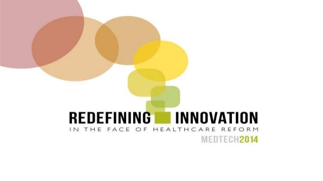 MEDTECH 2014: Redefining  Innovation in the Face of  Healthcare Reform  September 15, 2014  Tim Killeen  Vice Chancellor f...