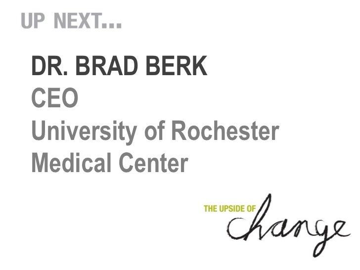 DR. BRAD BERKCEOUniversity of RochesterMedical Center