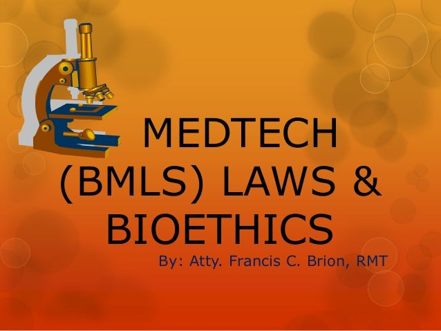 Med tech laws and bioethics